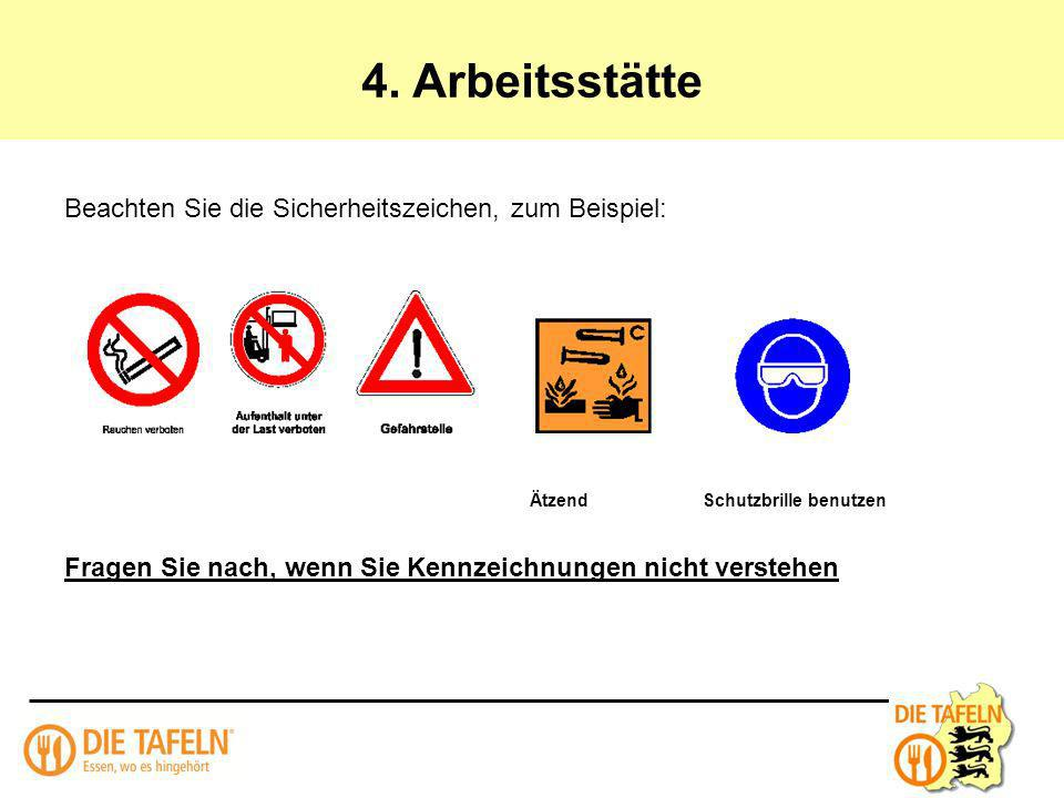 4. Arbeitsstätte Beachten Sie die Sicherheitszeichen, zum Beispiel: