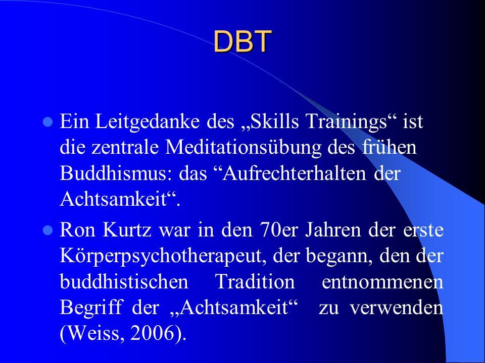 """DBT Ein Leitgedanke des """"Skills Trainings ist die zentrale Meditationsübung des frühen Buddhismus: das Aufrechterhalten der Achtsamkeit ."""