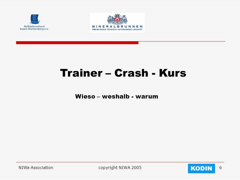 Trainer – Crash - Kurs Wieso – weshalb - warum KODIN NIWa Association