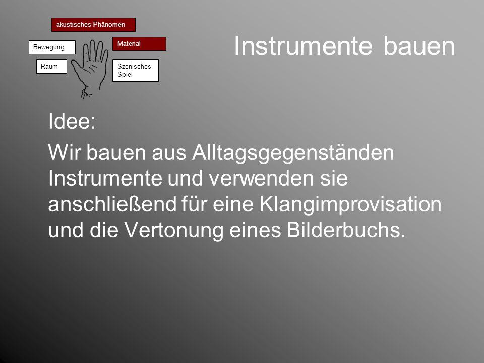 Instrumente bauen Idee: