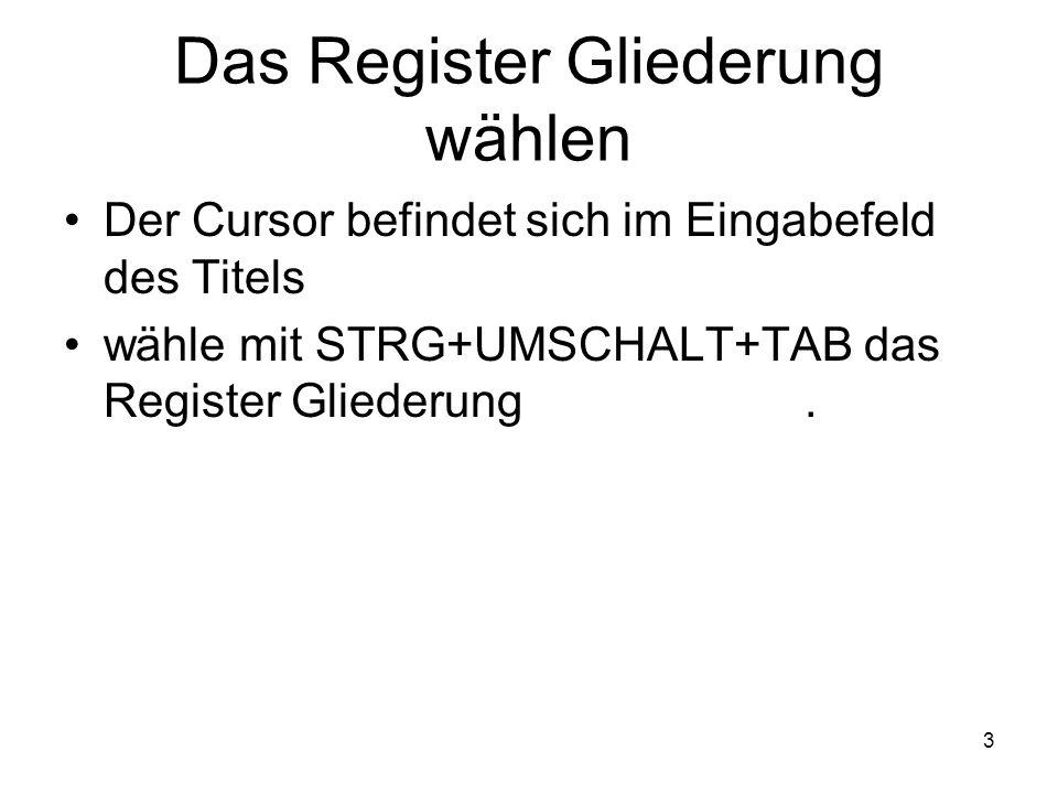 Das Register Gliederung wählen