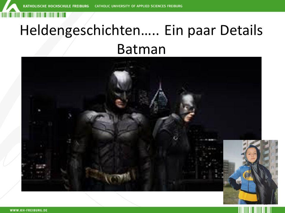 Heldengeschichten….. Ein paar Details Batman