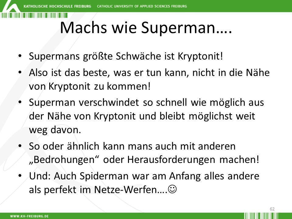 Machs wie Superman…. Supermans größte Schwäche ist Kryptonit!