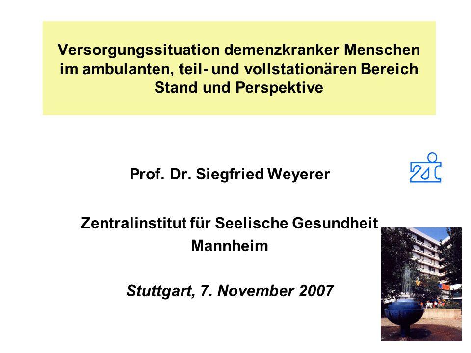 Prof. Dr. Siegfried Weyerer Zentralinstitut für Seelische Gesundheit