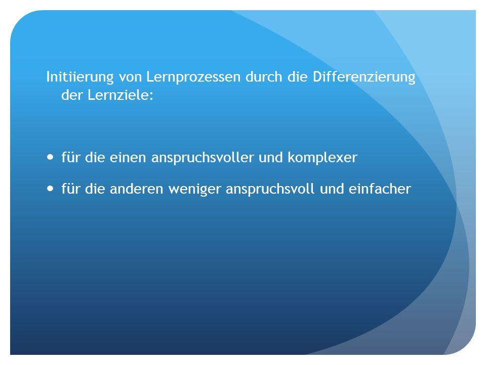 Initiierung von Lernprozessen durch die Differenzierung der Lernziele: