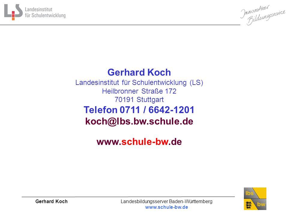 Gerhard Koch Telefon 0711 / 6642-1201 koch@lbs.bw.schule.de