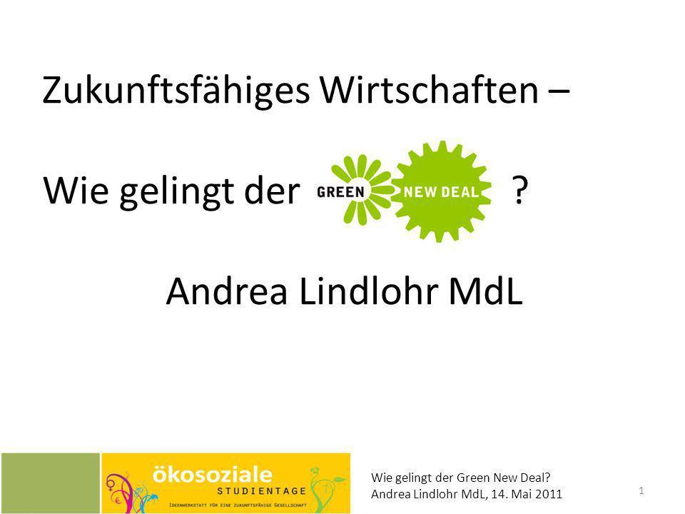 Zukunftsfähiges Wirtschaften – Wie gelingt der Andrea Lindlohr MdL