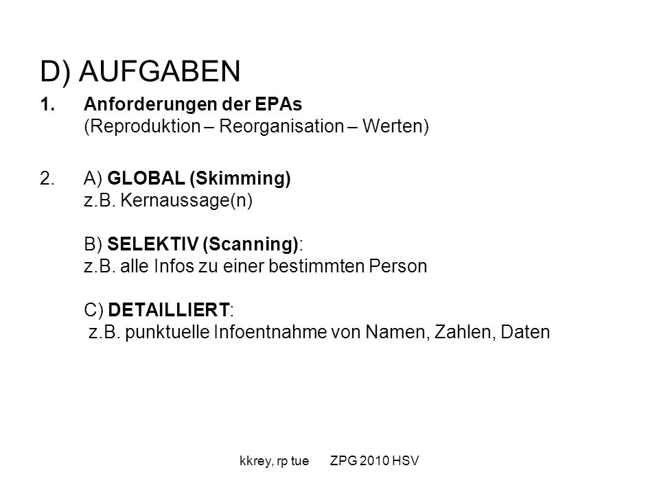 D) AUFGABEN Anforderungen der EPAs (Reproduktion – Reorganisation – Werten)