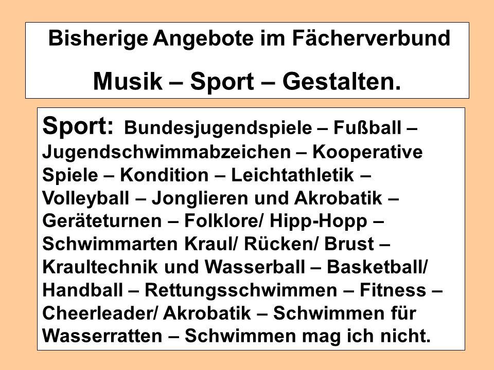 Bisherige Angebote im Fächerverbund Musik – Sport – Gestalten.