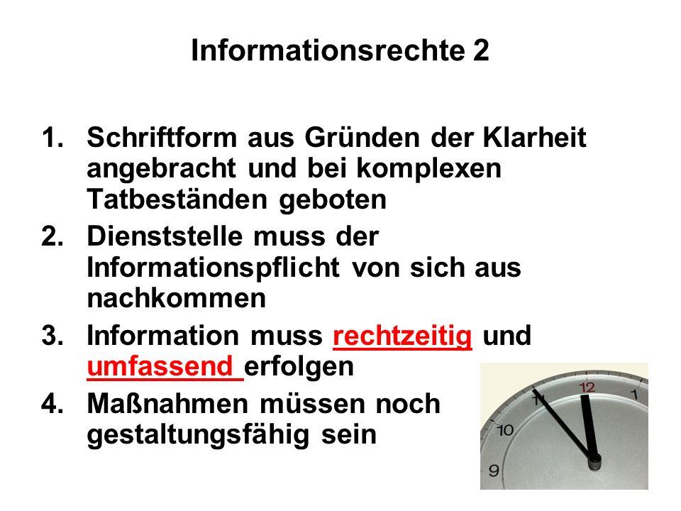 Informationsrechte 2 Schriftform aus Gründen der Klarheit angebracht und bei komplexen Tatbeständen geboten.