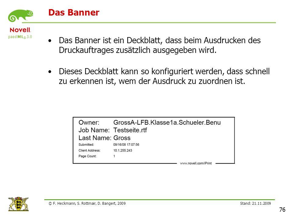 Lehrerfortbildung 21.11.2209. Das Banner. Das Banner ist ein Deckblatt, dass beim Ausdrucken des Druckauftrages zusätzlich ausgegeben wird.
