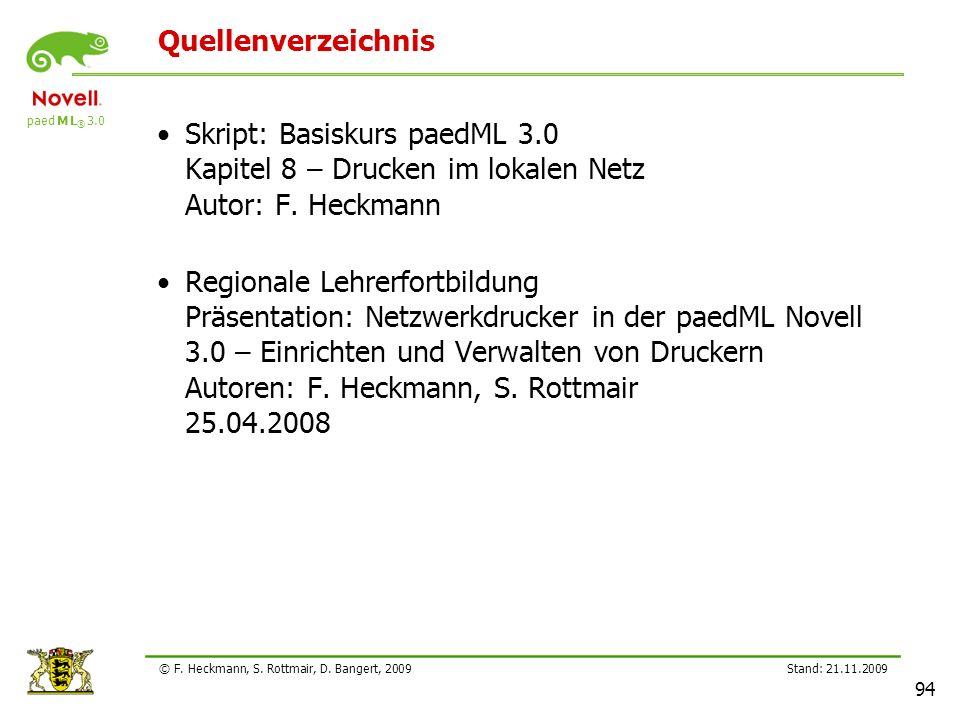 Lehrerfortbildung 21.11.2209. Quellenverzeichnis. Skript: Basiskurs paedML 3.0 Kapitel 8 – Drucken im lokalen Netz Autor: F. Heckmann.
