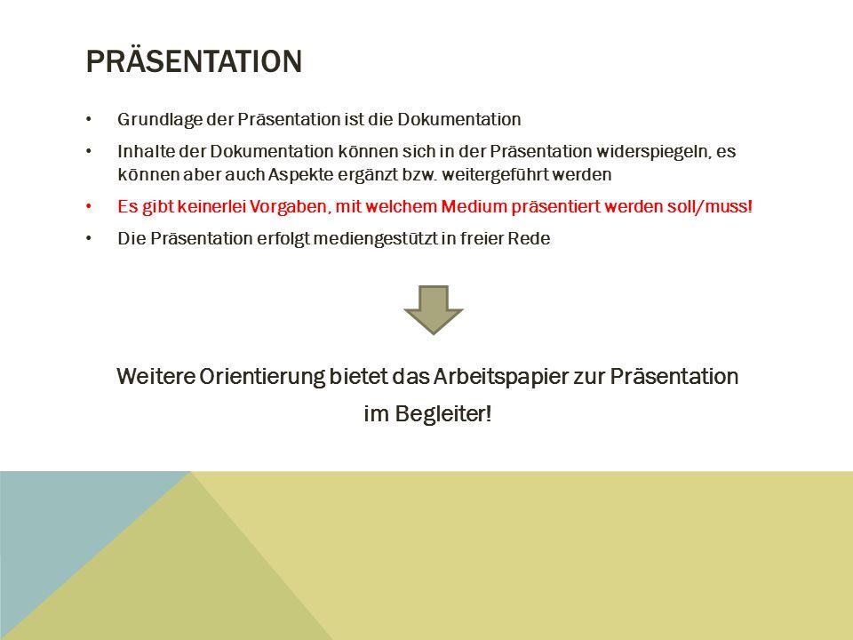 Weitere Orientierung bietet das Arbeitspapier zur Präsentation