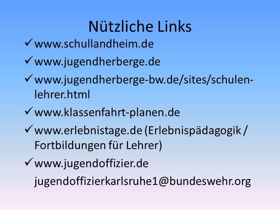 Nützliche Links www.schullandheim.de www.jugendherberge.de