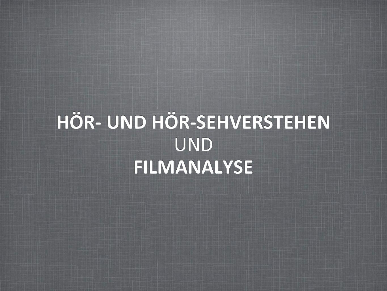 HÖR- UND HÖR-SEHVERSTEHEN UND FILMANALYSE