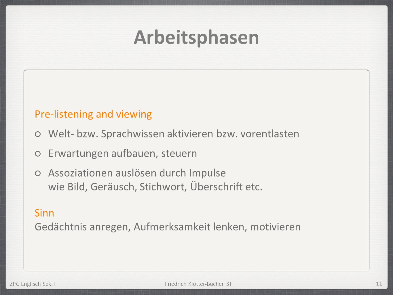 Arbeitsphasen Pre-listening and viewing