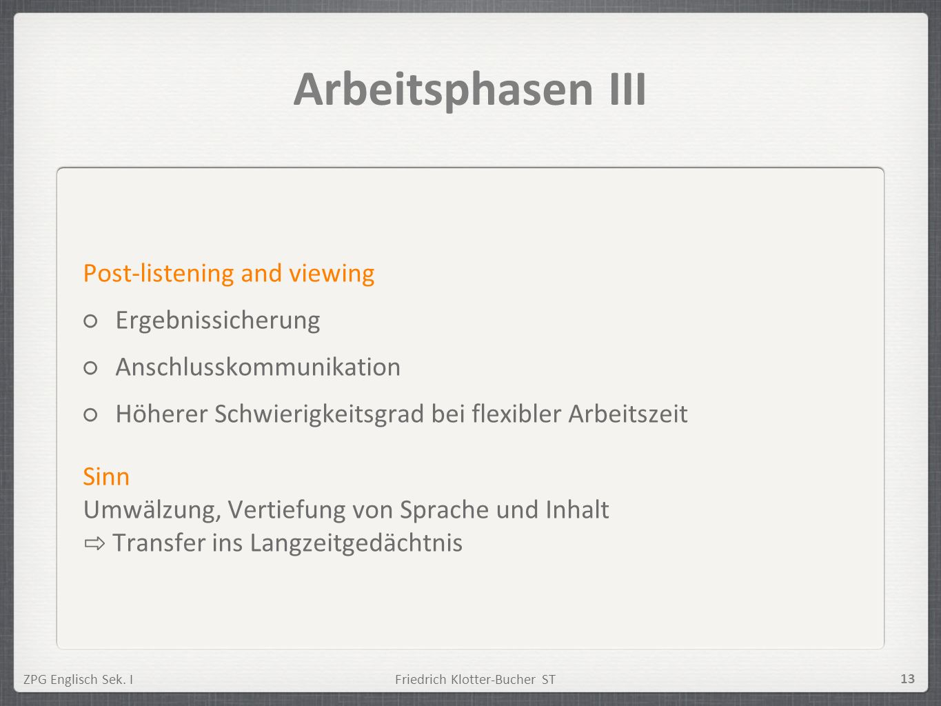 Arbeitsphasen III Post-listening and viewing Ergebnissicherung