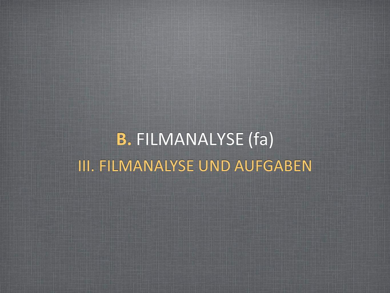 III. FILMANALYSE UND AUFGABEN