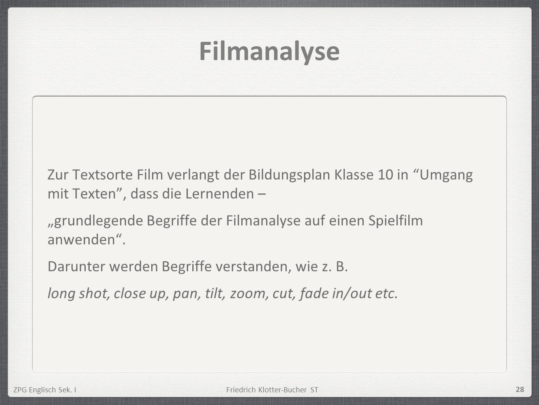 FilmanalyseZur Textsorte Film verlangt der Bildungsplan Klasse 10 in Umgang mit Texten , dass die Lernenden –