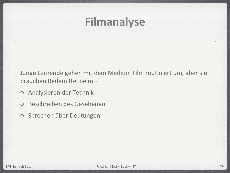 FilmanalyseJunge Lernende gehen mit dem Medium Film routiniert um, aber sie brauchen Redemittel beim –