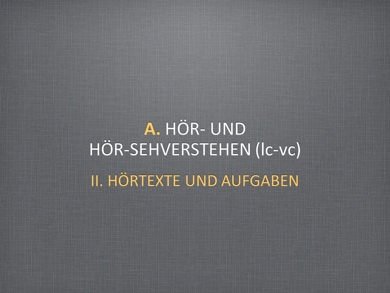 A. HÖR- UND HÖR-SEHVERSTEHEN (lc-vc)