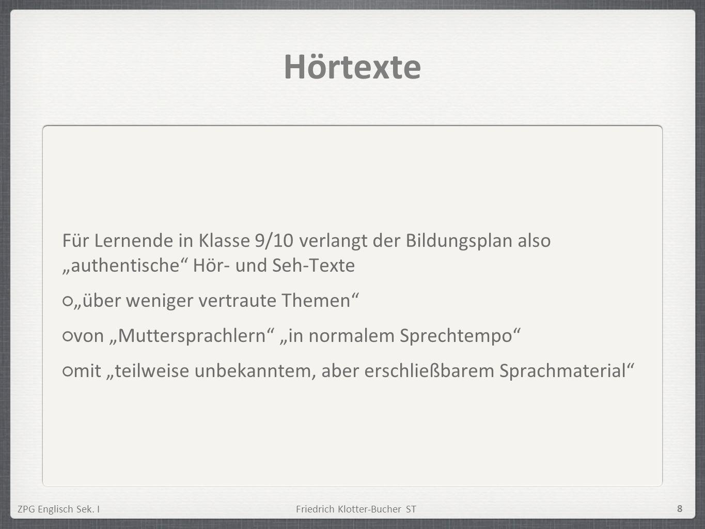 """HörtexteFür Lernende in Klasse 9/10 verlangt der Bildungsplan also """"authentische Hör- und Seh-Texte."""