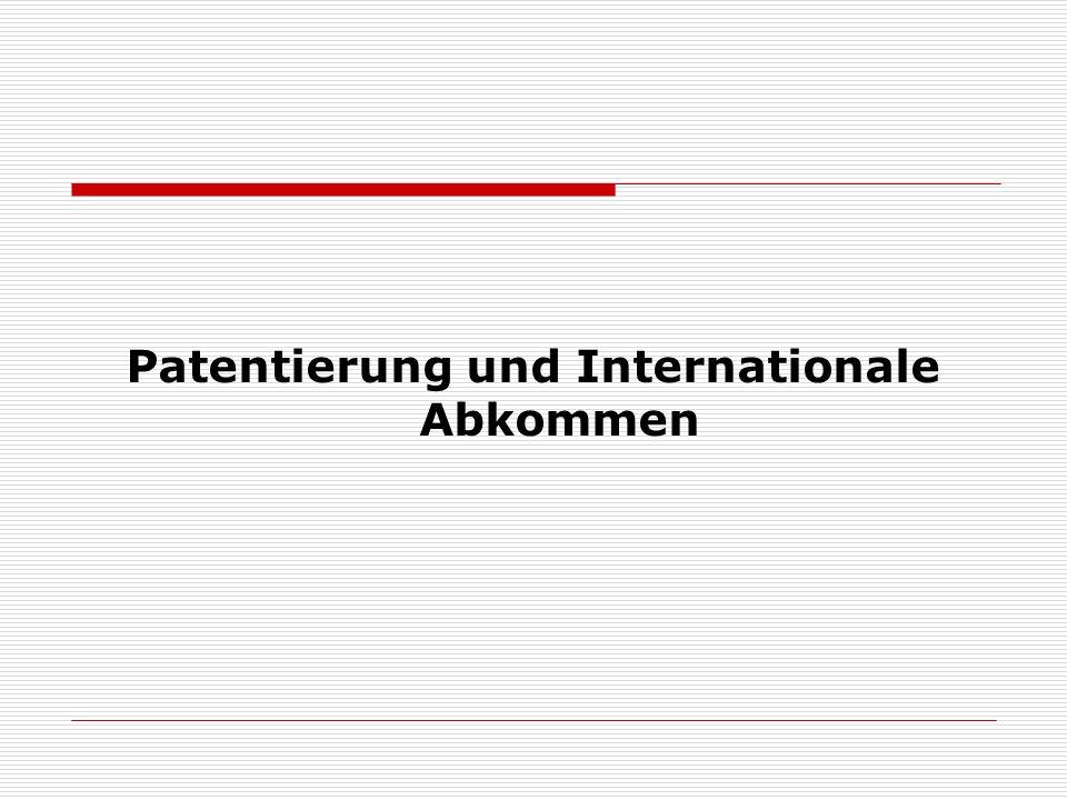 Patentierung und Internationale Abkommen