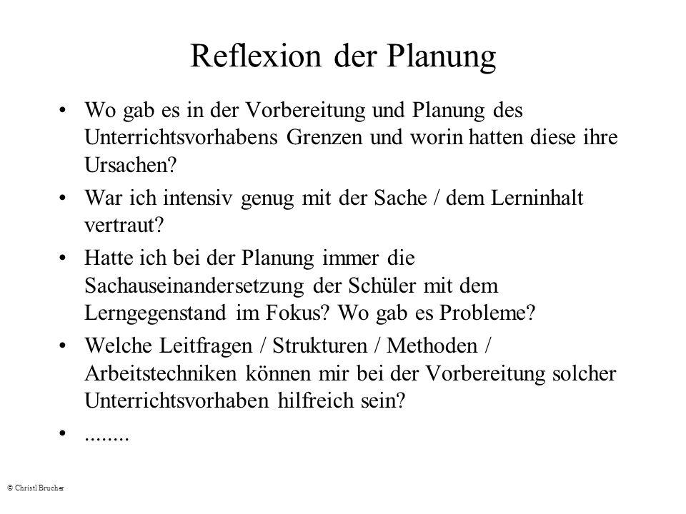 Reflexion der Planung Wo gab es in der Vorbereitung und Planung des Unterrichtsvorhabens Grenzen und worin hatten diese ihre Ursachen
