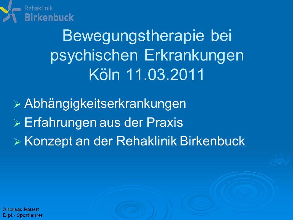 Bewegungstherapie bei psychischen Erkrankungen Köln 11.03.2011