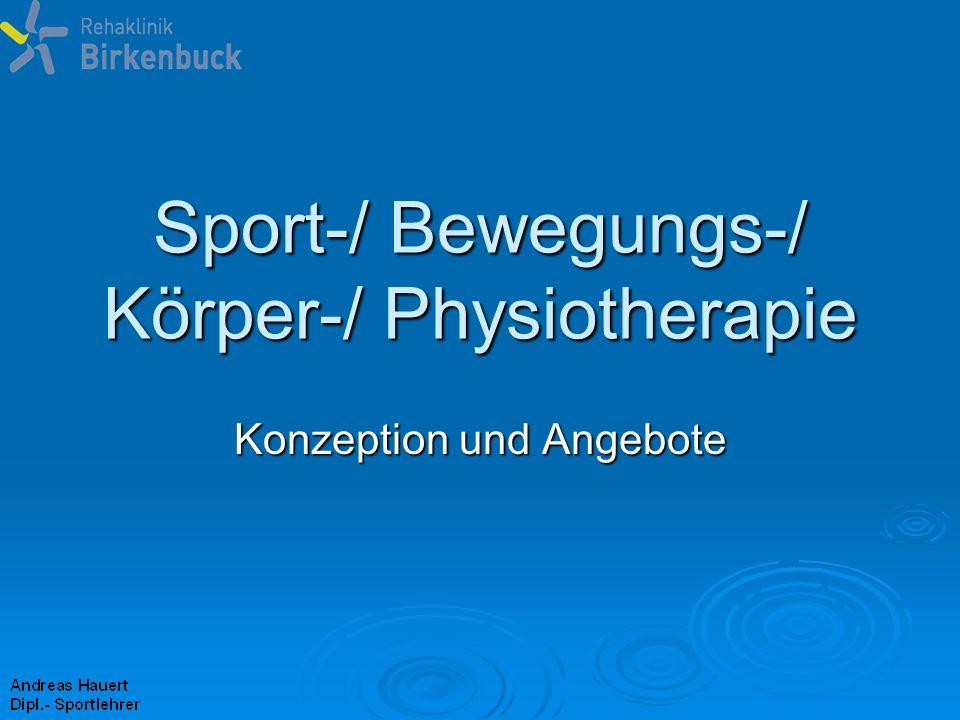 Sport-/ Bewegungs-/ Körper-/ Physiotherapie
