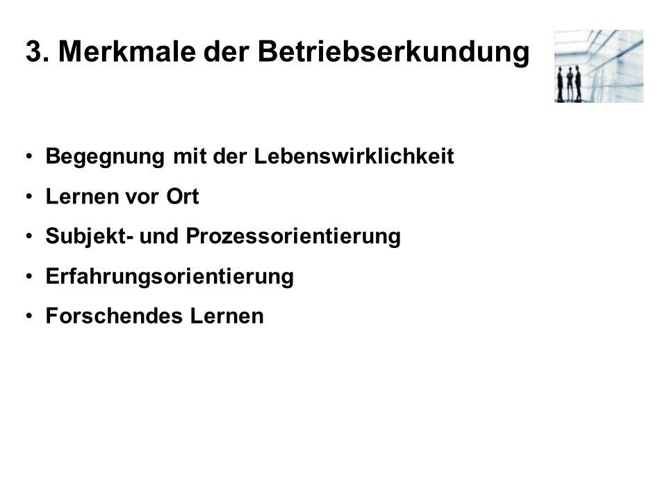 3. Merkmale der Betriebserkundung