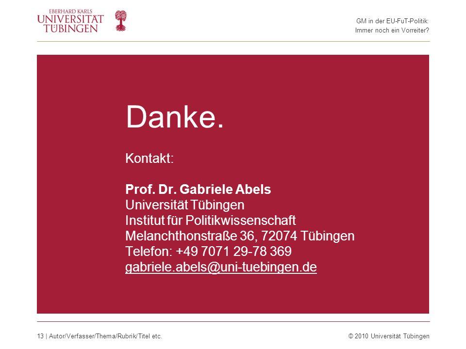 Danke. Kontakt: Prof. Dr. Gabriele Abels Universität Tübingen