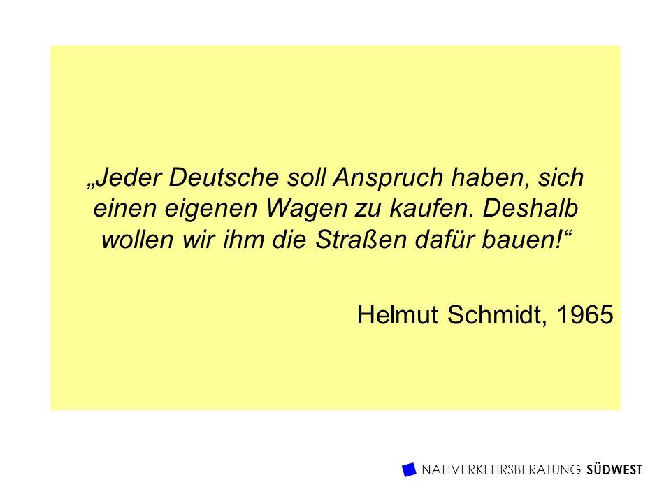 """""""Jeder Deutsche soll Anspruch haben, sich einen eigenen Wagen zu kaufen. Deshalb wollen wir ihm die Straßen dafür bauen!"""