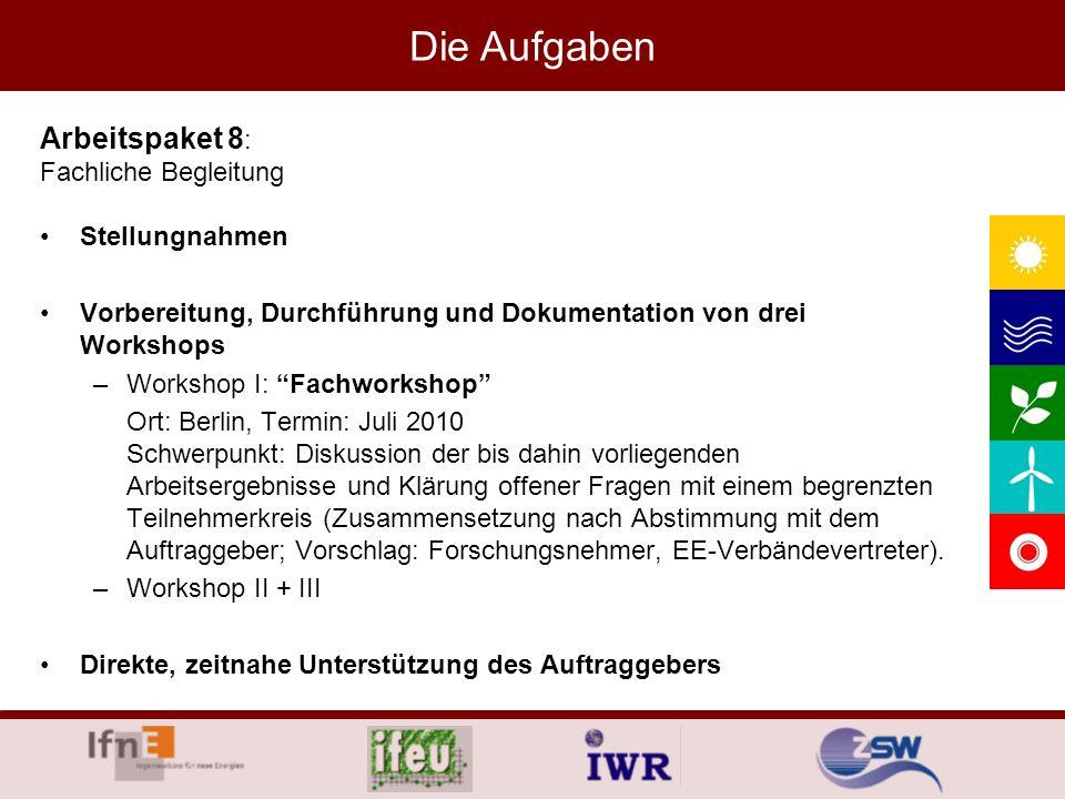 Die Aufgaben Arbeitspaket 8: Fachliche Begleitung Stellungnahmen