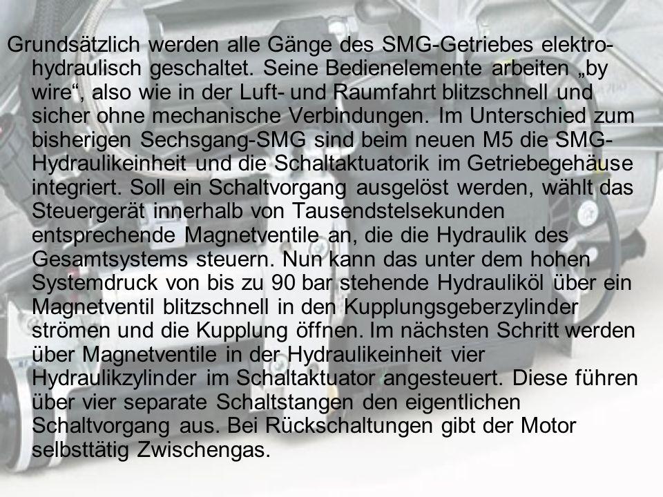 Grundsätzlich werden alle Gänge des SMG-Getriebes elektro-hydraulisch geschaltet.