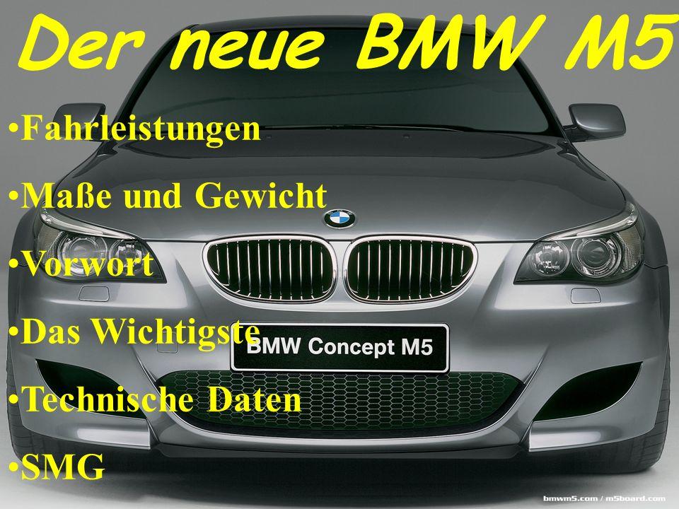 Der neue BMW M5 Fahrleistungen Maße und Gewicht Vorwort Das Wichtigste