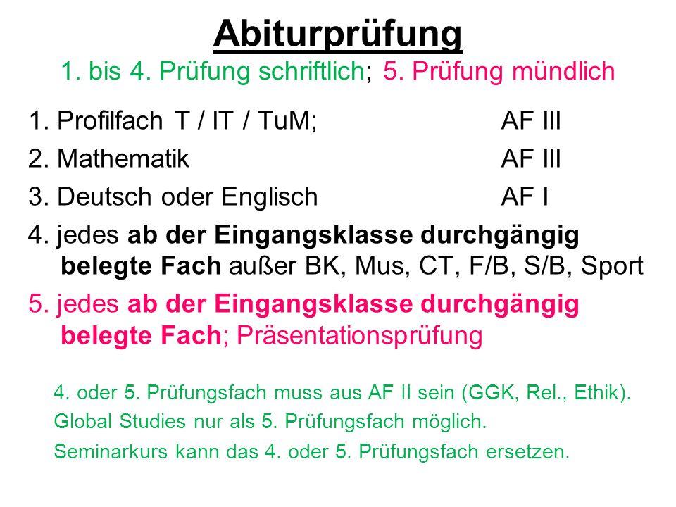 Abiturprüfung 1. bis 4. Prüfung schriftlich; 5. Prüfung mündlich