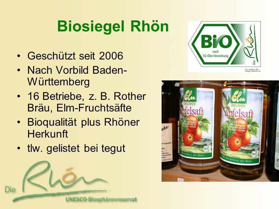 Biosiegel Rhön Geschützt seit 2006 Nach Vorbild Baden- Württemberg