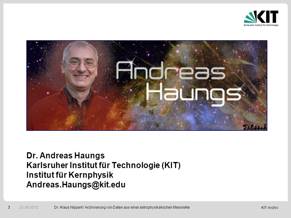 Dr. Andreas Haungs Karlsruher Institut für Technologie (KIT) Institut für Kernphysik Andreas.Haungs@kit.edu
