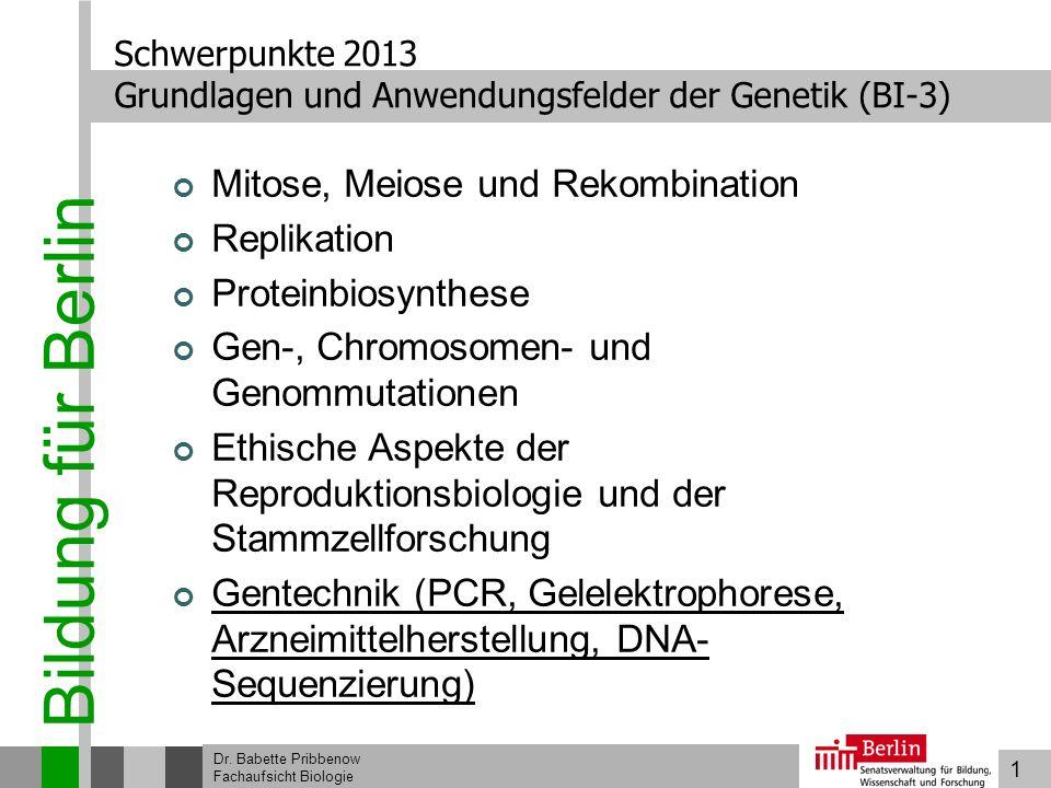 Schwerpunkte 2013 Grundlagen und Anwendungsfelder der Genetik (BI-3)
