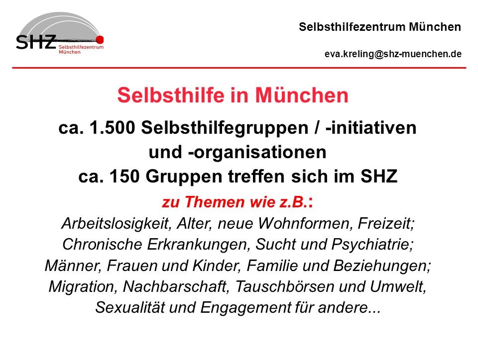 Selbsthilfe in München ca. 1.500 Selbsthilfegruppen / -initiativen