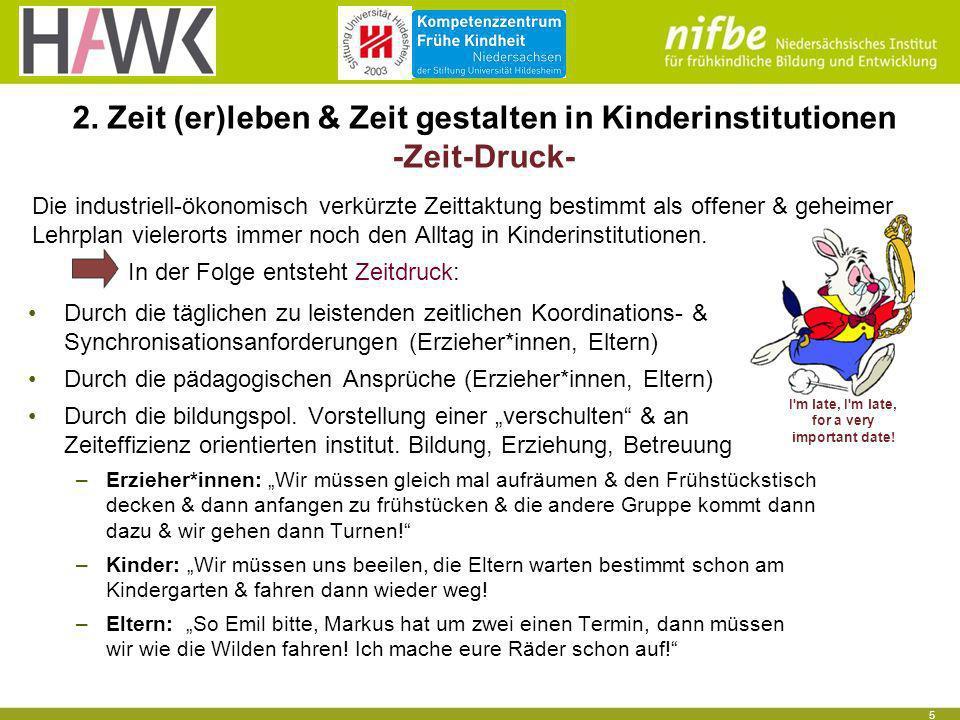 2. Zeit (er)leben & Zeit gestalten in Kinderinstitutionen -Zeit-Druck-