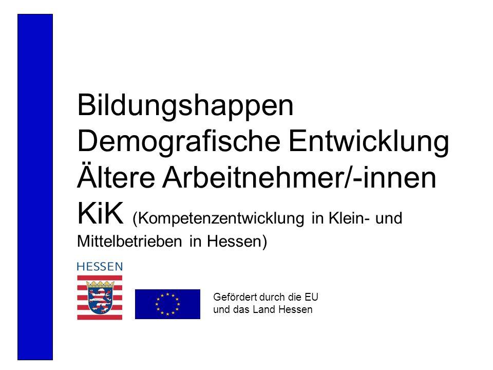 Bildungshappen Demografische Entwicklung Ältere Arbeitnehmer/-innen KiK (Kompetenzentwicklung in Klein- und Mittelbetrieben in Hessen)