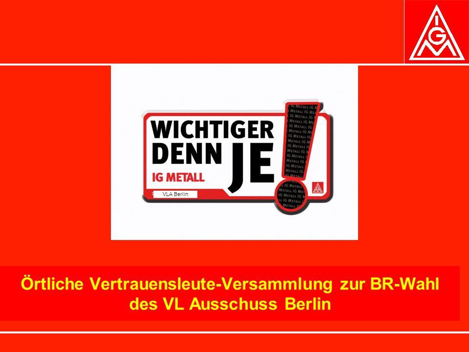 Örtliche Vertrauensleute-Versammlung zur BR-Wahl des VL Ausschuss Berlin