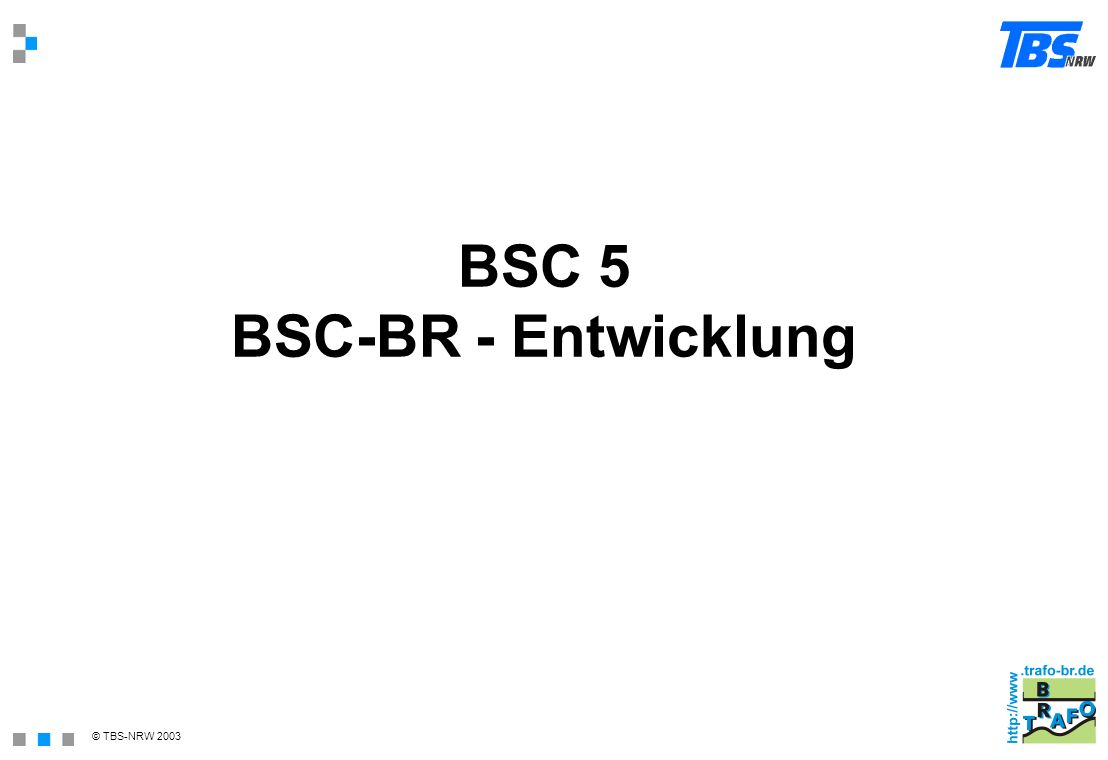 BSC 5 BSC-BR - Entwicklung