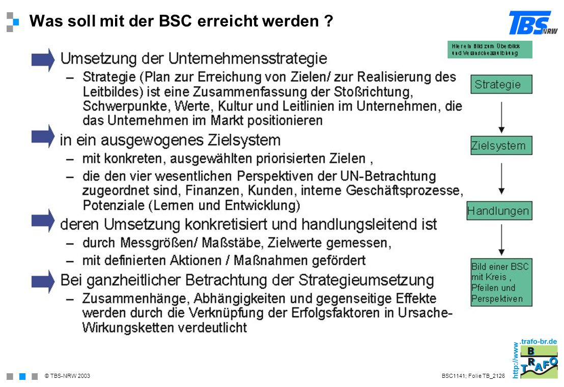 Was soll mit der BSC erreicht werden