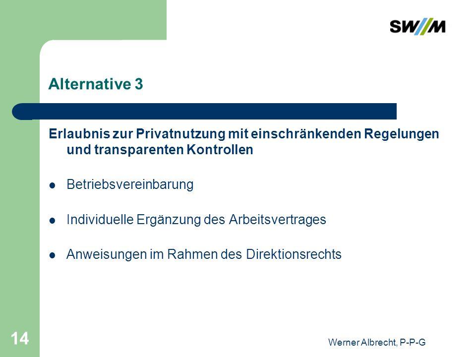 Alternative 3Erlaubnis zur Privatnutzung mit einschränkenden Regelungen und transparenten Kontrollen.