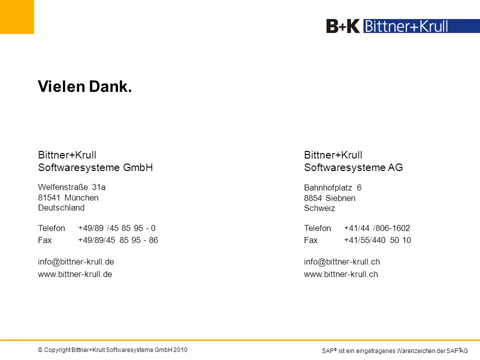 Vielen Dank. Bittner+Krull Softwaresysteme GmbH Bittner+Krull