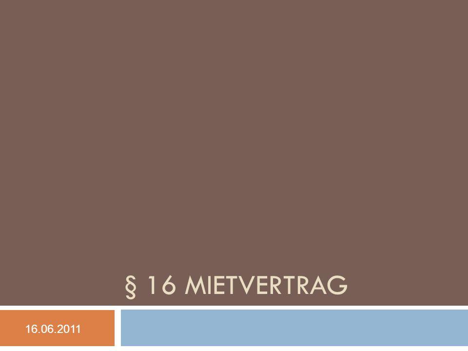 § 16 Mietvertrag 16.06.2011