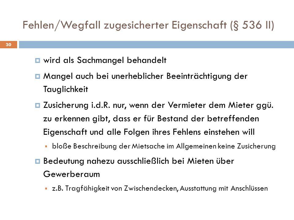 Fehlen/Wegfall zugesicherter Eigenschaft (§ 536 II)